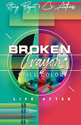 Broken Crayons Still Color: Life After