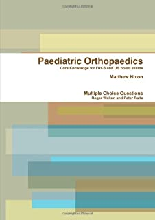 Paediatric Orthopaedics: Core Knowledge and MCQs for FRCS and US Board Examinations