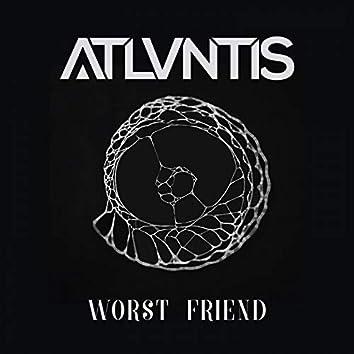 Worst Friend