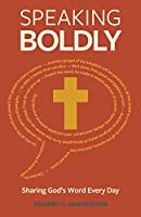 Speaking Boldly: Sharing God's Word Every Day
