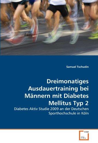 Dreimonatiges Ausdauertraining bei Männern mit Diabetes Mellitus Typ 2: Diabetes Aktiv Studie 2009 an der Deutschen Sporthochschule in Köln