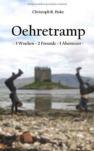 Oehretramp: 3 Wochen, 2 Freunde, 1 Abenteuer