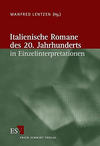 Italienische Literatur des 20. Jahrhunderts: Italienische Romane des 20. Jahrhunderts in Einzelinterpretationen