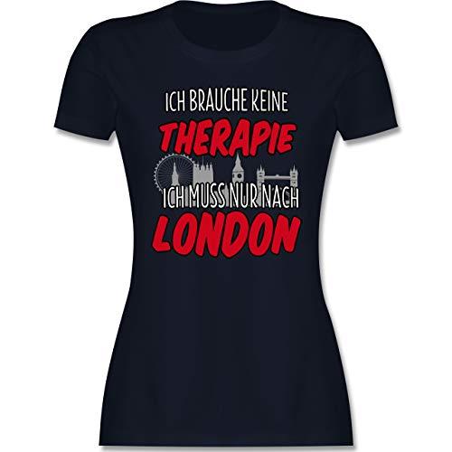 Städte - Ich Brauche Keine Therapie ich muss nur nach London - L - Navy Blau - Damen Tshirt London - L191 - Tailliertes Tshirt für Damen und Frauen T-Shirt