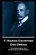 F. Marion Crawford - Don Orsino: 'Old Rome is dead, too, never to be old Rome again''