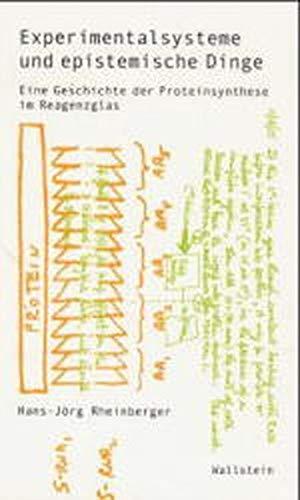 Experimentalsysteme und epistemische Dinge. Eine Geschichte der Proteinsynthese im Reagenzglas (Wissenschaftsgeschichte)