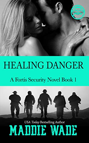 Healing Danger: A Fortis Security Novel Book 1 by [Maddie Wade]