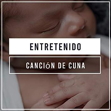 #Entretenido Canción de cuna