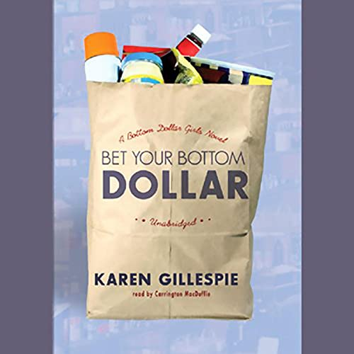 Bet Your Bottom Dollar Audiobook By Karin Gillespie cover art