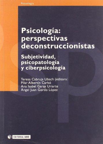 Psicología: perspectivas deconstruccionistas: Subjetividad, psicopatología y ciberpsicología (Man