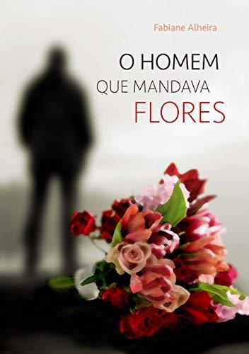 O Homem que Mandava Flores