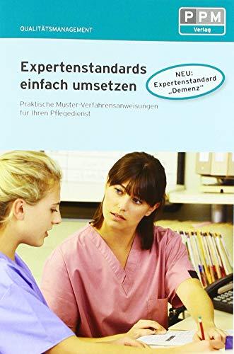 Expertenstandards einfach umsetzen: Praktische Muster-Verfahrensanweisungen für Ihren Pflegedienst