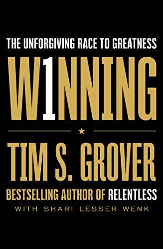 Winning: The Unforgiving Race to Greatness (Tim Grover Winning Series)