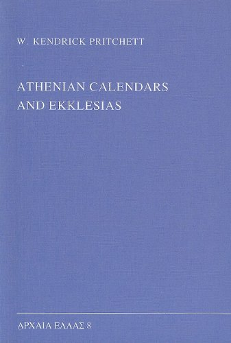 Athenian Calendars and Ekklesias (Monographs on Ancient Greek History and Archaeology)