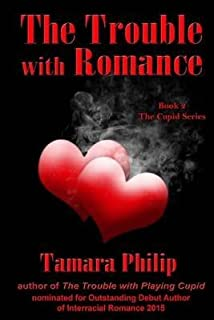 [(The Trouble with Romance Book 2, the Cupid Series)] [By (author) Tamara Philip] published on (February, 2015)