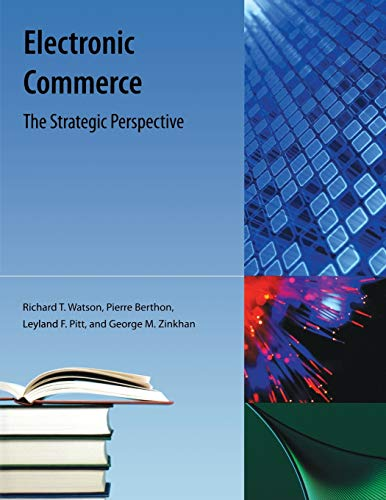 Compare Textbook Prices for Electronic Commerce: The Strategic Perspective  ISBN 9781616100292 by Watson, Richard T