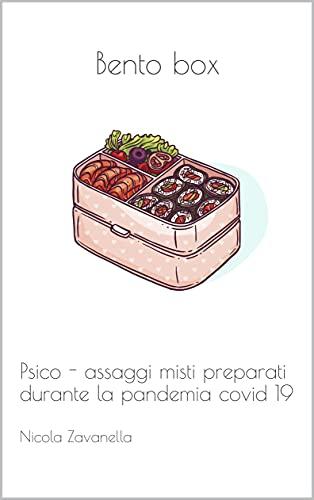 Bento box: Psico- assaggi misti preparati durante la pandemia covid 19 (Italian Edition)