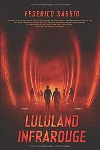 Lululand Infrarouge par Federico Saggio