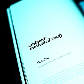 Ambient: Motivated Study