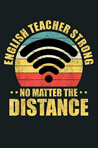 English Teacher Strong No Matter The Distance Retro Wifi: Notebook Planner - 6x9 inch Daily Planner Journal, To Do List Notebook, Daily Organizer, 114 Pages