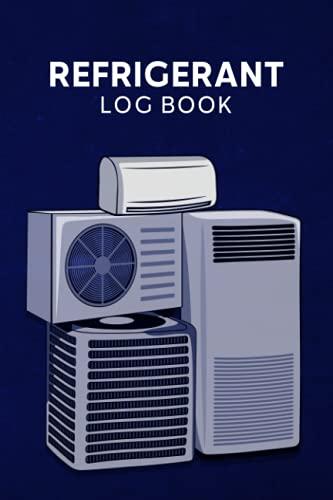 Libro de registro de refrigerante: Registro de refrigerantes I Técnico de HVAC Logbook I Refrigeration Tracking Book I Ingeniero de aire acondicionado ... Cuaderno I 120 páginas...