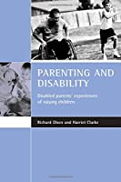 Parenting and Disability: Disabled Parents' Experiences of Raising Children