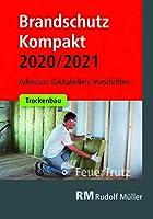 Brandschutz Kompakt 2020/2021: Adressen - Bautabellen - Vorschriften