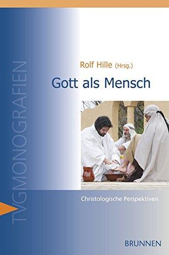 Gott als Mensch: Christologische Perspektiven