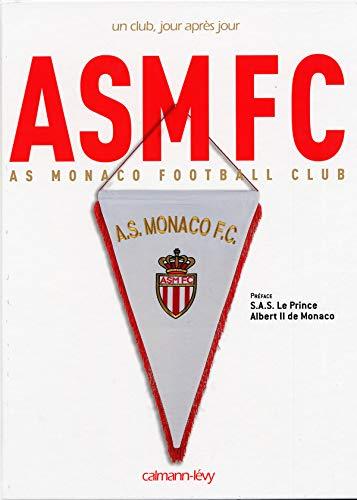 As Monaco Football Club Un club, jour après jour
