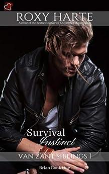 Survival Instinct: Brian Book One (Van Zant Siblings 1) by [Roxy Harte]