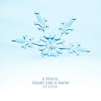 A White Heart Like A Snow
