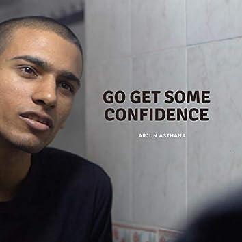 Go Get Some Confidence