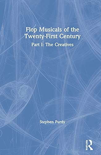 Flop Musicals of the Twenty-First Century: Part I: The Creatives
