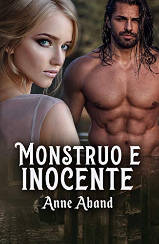 Monstruo e inocente (WolfHunters nº 1) de Anne Aband