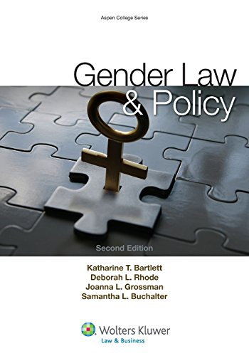 Compare Textbook Prices for Gender Law and Policy Aspen College 2 Edition ISBN 9781454841289 by Katharine T. Bartlett,Deborah L. Rhode