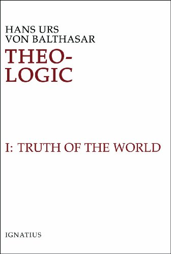 Theo-Logic: Theological Logical Theory : The Truth of the World Vol. 1 (Volume 1)