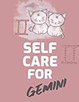 Self Care For Gemini: For Adults - For Autism Moms - For Nurses - Moms - Teachers - Teens - Women - With Prompts - Day and Night - Self Love Gift
