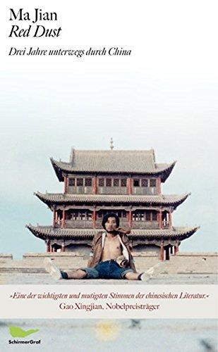 Red Dust: 3 Jahre unterwegs durch China
