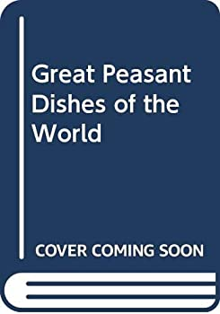 Paperback Great Peasant Dishes of the World Book