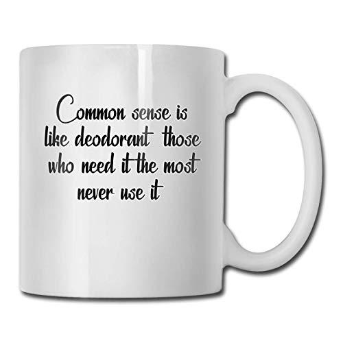 N\A El Sentido común es como el Desodorante, quienes más lo Necesitan Nunca lo Usan. Regalo Nuevo de la Taza, Taza de cerámica de la Taza de café del Uso de Family Office