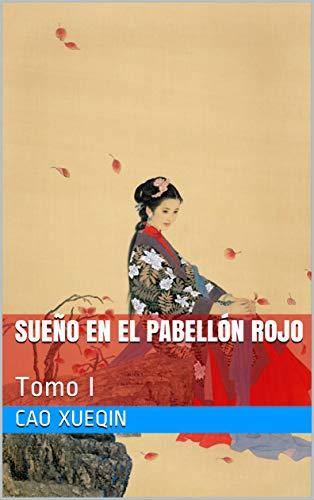 Sueño en el Pabellón Rojo: Tomo I (Xueqin nº 1)