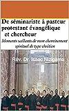 De séminariste catholique à pasteur protestant évangélique et chercheur : Moments saillants de mon cheminement spirituel de type chrétien