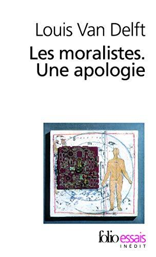 By Louis Van Delft Les Moralistes Une Apologie Pdf Epub Lire