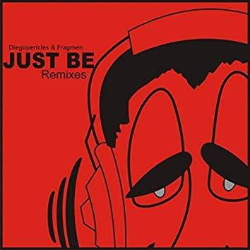 Just Be Remixes