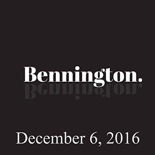Bennington, December 6, 2016 audiobook cover art
