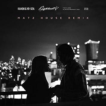 Rendezvous (MATZ House Remix)
