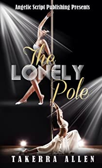The Lonely  Pole by [Takerra Allen]
