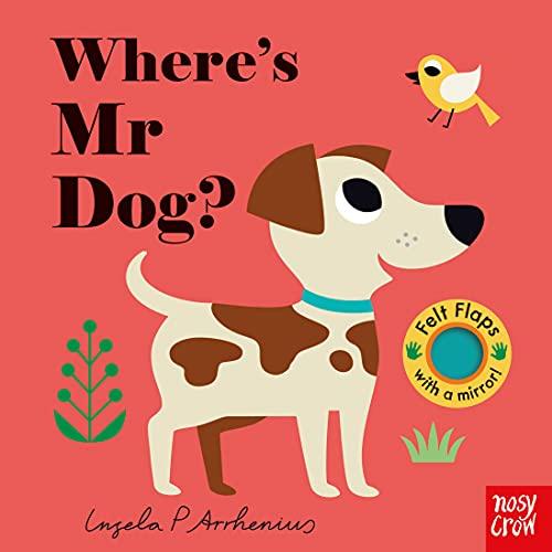Where's Mr Dog? (Felt Flaps) (Felt Flaps, 6)