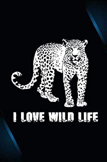 I Love Wild Life: 110 Lined Pages for a Dream Diary or Journaling, with Matte Cover Art for Women and Leopard Lovers