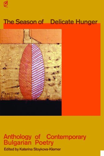 By Katerina Stoykova-Klemer Translator The Season of Delicate Hunger: Anthology of Contemporary Bulgarian Poetry [Paperback]